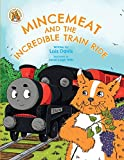 Mincemeat and the Incredible Train Ride (Mincemeat's World of Adventures)
