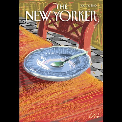 The New Yorker, October 4th 2010 (Malcolm Gladwell, Jeffrey Toobin, David Denby)                   De :                                                                                                                                 Malcolm Gladwell,                                                                                        Jeffrey Toobin,                                                                                        David Denby                               Lu par :                                                                                                                                 Dan Bernard,                                                                                        Christine Marshall                      Durée : 2 h et 2 min     Pas de notations     Global 0,0