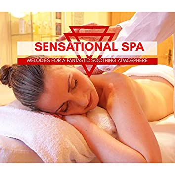 Sensational Spa - Melodies For A Fantastic Soothing Atmosphere