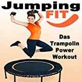 Jumping Fit - Das Trampolin Power Workout