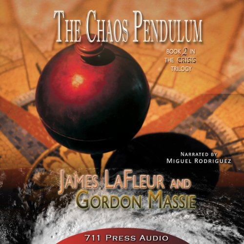The Chaos Pendulum     The Crisis Trilogy, Book 2              By:                                                                                                                                 James LaFleur,                                                                                        Gordon Massie                               Narrated by:                                                                                                                                 Miguel Rodriguez                      Length: 3 hrs and 18 mins     Not rated yet     Overall 0.0