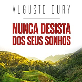 Nunca desista dos seus sonhos [Never Give Up Your Dreams] audiobook cover art