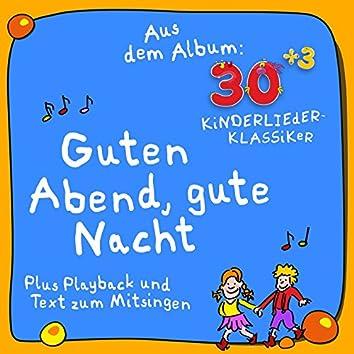 Guten Abend, gute Nacht (Plus Karaoke - Instrumental - Playback und Text zum Mitsingen) [Aus dem Album 30plus3 Kinderlieder Klassiker]
