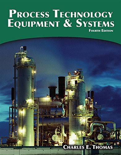 Compare Textbook Prices for Process Technology Equipment and Systems 4 Edition ISBN 9781285444581 by Thomas, Charles E.