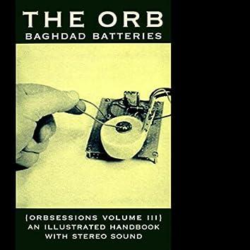Baghdad Batteries (Orbsessions Volume 3)
