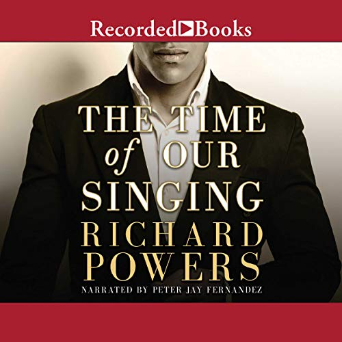 The Time of Our Singing                   By:                                                                                                                                 Richard Powers                               Narrated by:                                                                                                                                 Peter Jay Fernandez                      Length: 33 hrs and 57 mins     4 ratings     Overall 5.0