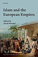 Islam and the European Empires (The Past & Present Book Series)