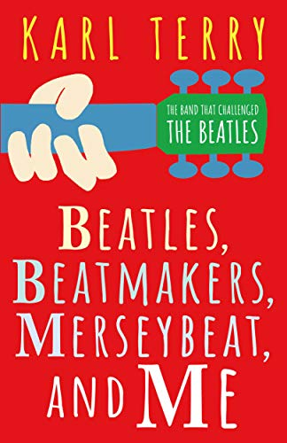 BEATLES, BEATMAKERS, MERSEYBEAT, AND ME - Kindle edition by Terry, Karl. Arts & Photography Kindle eBooks @ Amazon.com.