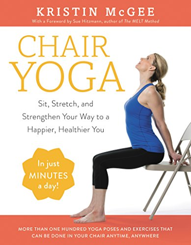 Best dorm chairs - Chair Yoga: Sit, Stretch, and Strengthen Your Way to a Happier, Healthier You