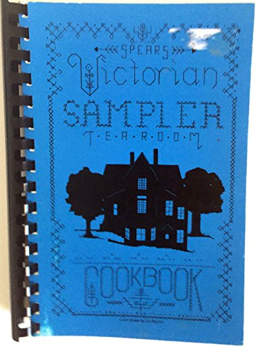 Victorian sampler: A collection of favorite recipes from the Victorian Sampler Tea Room, Eureka Springs, Arkansas