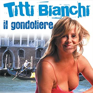 Titti Bianchi: Il gondoliere