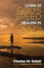 Living at God's Speed: Healing in God's Time