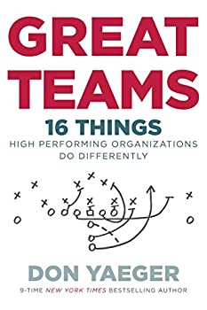 Great Teams  16 Things High Performing Organizations Do Differently
