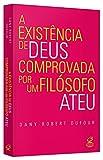 A Existência de Deus Comprovada por Um Filósofo Ateu (Em Portuguese do Brasil)