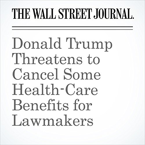 Donald Trump Threatens to Cancel Some Health-Care Benefits for Lawmakers copertina