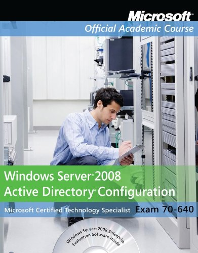 Exam 70-640 Windows Server 2008 Active Directory Configuration with Lab Manual Set [With Paperback Book] (Microsoft Official Academic Course Series)