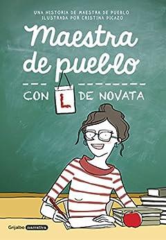 Maestra de pueblo con L de novata de [Maestra de pueblo, Cristina Picazo]