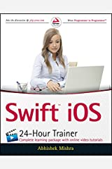 Swift iOS 24-Hour Trainer Kindle Edition