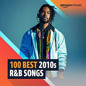 100 Best 2010s R&B Songs