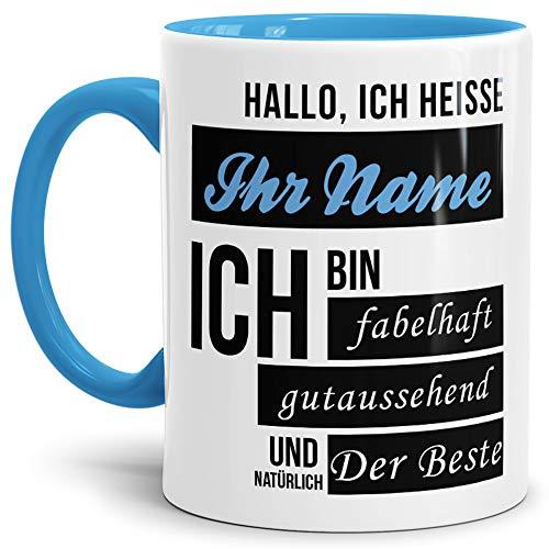Namens-Tasse Hallo Ich Heisse (Ihr Name) Ich Bin Fabelhaft und Gutaussehend/Personalisierbar/Selbst Gestalten/Bedrucken/Spruch/Individuell/Lustig/Mann Innen & Henkel Hellblau