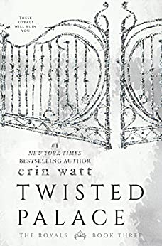 Twisted Palace: A Novel (The Royals Book 3) by [Erin Watt]