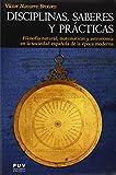 Disciplinas, saberes y prácticas: Filosofía natural, matemáticas y astronomía en la sociedad...
