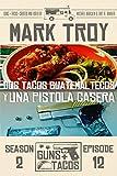 Dos Tacos Guatemaltecos y Una Pistola Casera (Guns +...