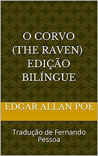 O Corvo (The Raven) - Edição Bilíngue: Tradução de Fernando Pessoa