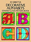 Decorative Alphabets Stained Glass Pattern Book (Dover Stained Glass Instruction)