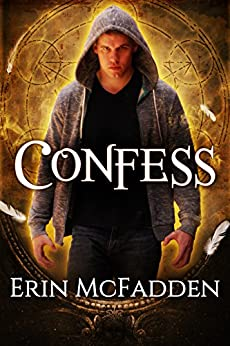 Confess (Confessor Series Book 1) by [Erin McFadden]