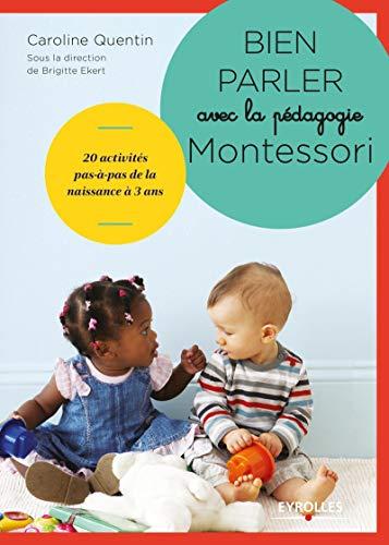 Bien parler avec la pédagogie Montessori (0-3 ans): 104 cartes classifiées pour développer le...