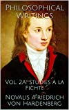 Philosophical Writings: Vol. 2A: Studies a la Fichte (English Edition)
