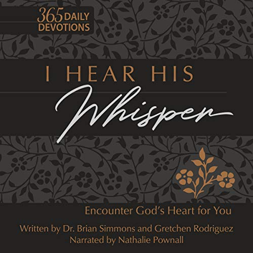 I Hear His Whisper: Encounter God's Heart for You; the Passion Translation cover art