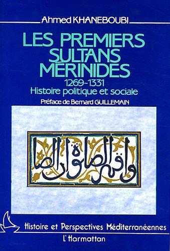 Les premiers sultans mérinides, 1269-1331