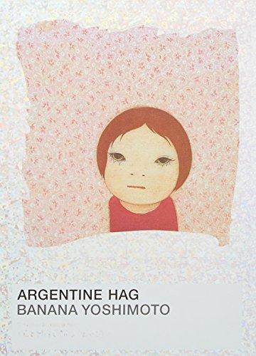 Banana Yoshimoto and Nara Yoshitomo: Argentine Hag
