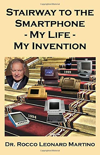 Stairway to the Smartphone: My Life - My Invention