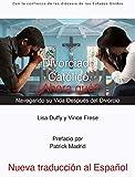 Divorciado. Católico. ¿Ahora qué?: Navegando su Vida Después del Divorcio