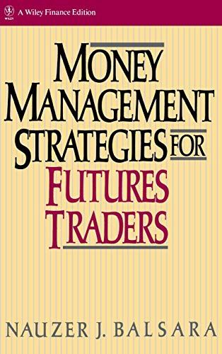 Money Management Strategies for Futures Traders (Wiley Finance Editions)