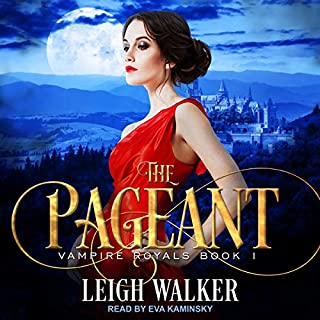 Vampire Royals 1: The Pageant     Vampire Royals Series, Book 1              By:                                                                                                                                 Leigh Walker                               Narrated by:                                                                                                                                 Eva Kaminsky                      Length: 5 hrs and 32 mins     21 ratings     Overall 4.3