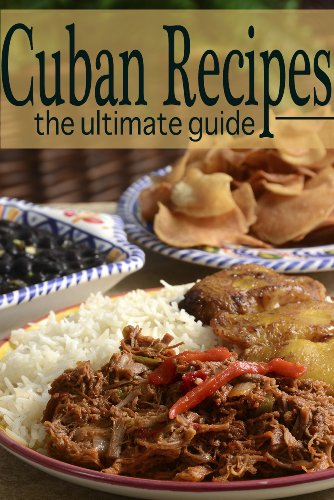 Cuban Recipes - The Ultimate Guide