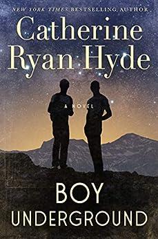 Boy Underground: A Novel by [Catherine Ryan Hyde]