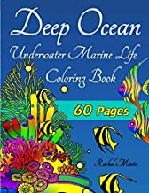 Deep Ocean - Underwater Marine Life Coloring Book: 60 Pages of Magnificent Corals, Reef Fish, Dolphins, Whales, Seahorses, Starfish, Mermaids - For Adults & Teenagers