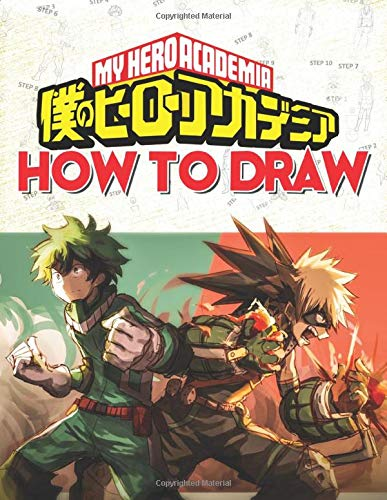 How To Draw My Hero Academia: Learn To Draw My Hero Academia With 36 Characters 156 Pages And Step-by-Step Drawings