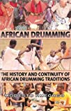 African Drumming: The History and Continutiy of African Drumming Traditions (Harriet Tubman Series on the African Diaspora)
