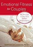 Image of Emotional Fitness for Couples: 10 Minutes a Day to a Better Relationship