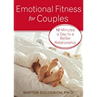 Emotional Fitness for Couples (10 Minutes a Day to a Better Relationship)