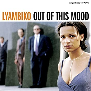 Out of This Mood (Remastered & Extended)
