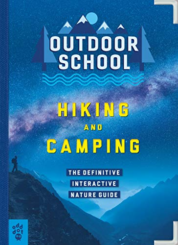 Outdoor School: Hiking and Camping: The Definitive Interactive Nature Guide