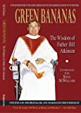 Green Bananas: The Wisdom of Father Bill Atkinson
