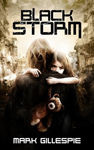 Black Storm: A Post-Apocalyptic Horror Thriller (The Exterminators Trilogy Book 1) by [Mark Gillespie]